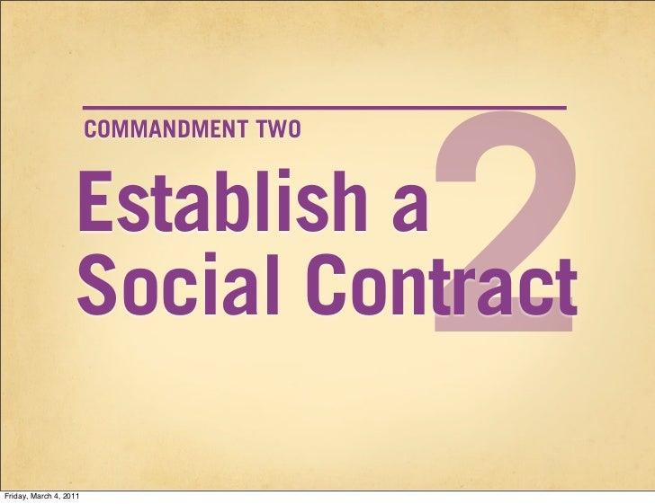 2                        COMMANDMENT TWO                   Establish a                   Social ContractFriday, March 4, 2...