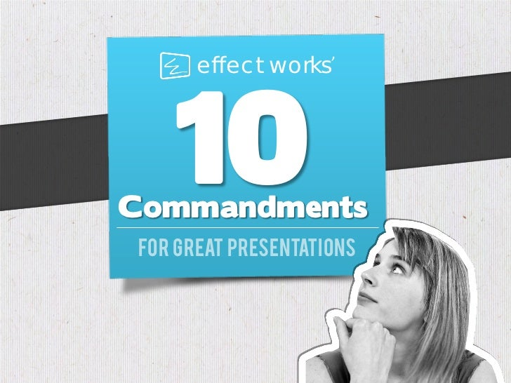 10      effect works 'CommandmentsFor great presentations