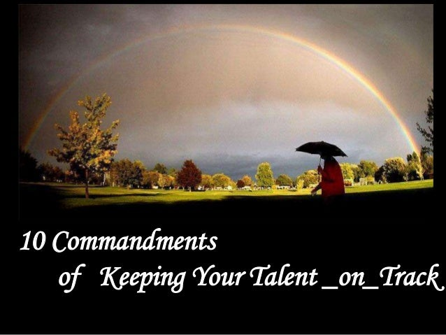 10 Commandments of Keeping Your Talent _on_Track