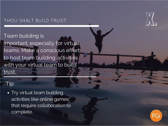 THOUSHALTBUILDTRUST Team building is important, especially for virtual teams. Make a conscious effort to host team buil...