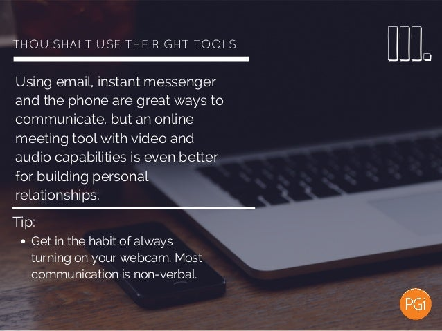 THOUSHALTUSETHERIGHTTOOLS Using email, instant messenger and the phone are great ways to communicate, but an online ...