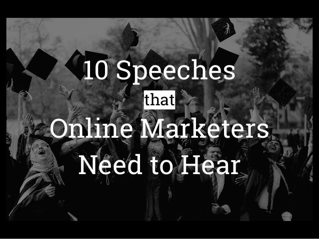 10 Speeches that Online Marketers Need to Hear