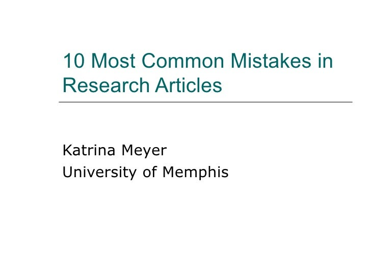 10 Most Common Mistakes in Research Articles  Katrina Meyer University of Memphis