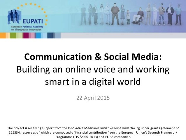 Communication & Social Media: Building an online voice and working smart in a digital world 22 April 2015 The project is r...