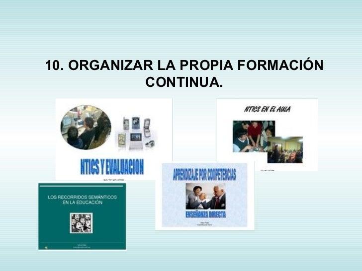 10. ORGANIZAR LA PROPIA FORMACIÓN CONTINUA.