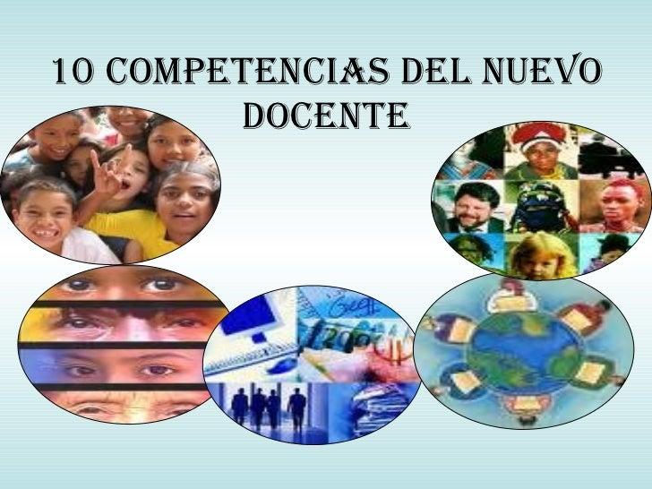 10 COMPETENCIAS DEL NUEVO DOCENTE