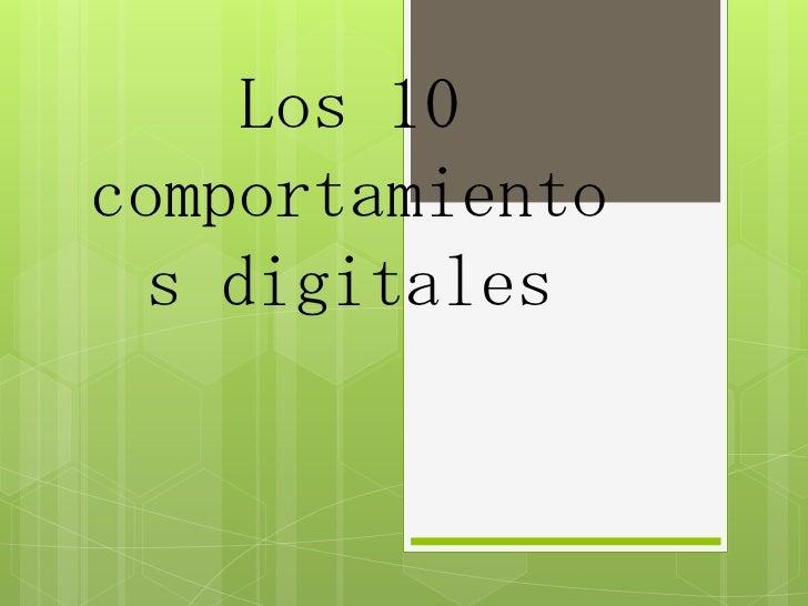 Los 10 comportamientos digitales<br />