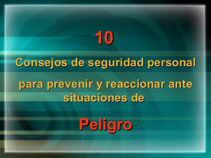 10   Consejos de seguridad personal para prevenir y reaccionar ante situaciones de  Peligro