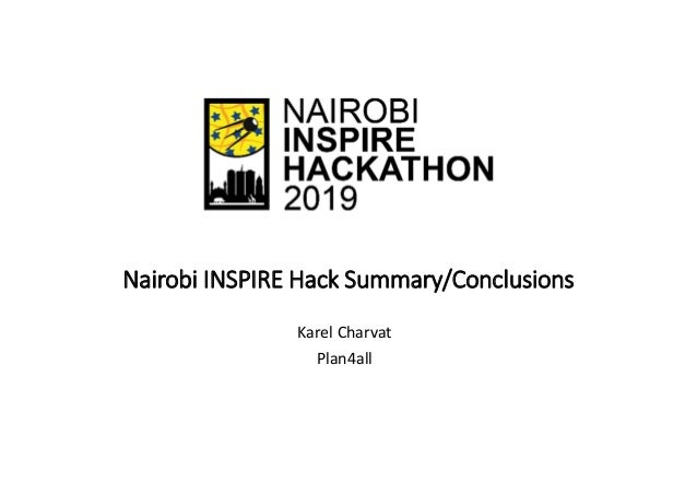 Nairobi INSPIRE Hack Summary/Conclusions Karel Charvat Plan4all