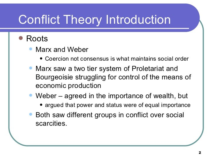 marx vs weber conflict theory Or both of these theorists to understand conflict in this chapter, we will consider three of those efforts our first theorist is lewis coser coser's work is interesting for two reasons first, he intentionally draws the majority of his theoretical ideas from georg simmel rather than marx or weber coser uses marx and weber now.