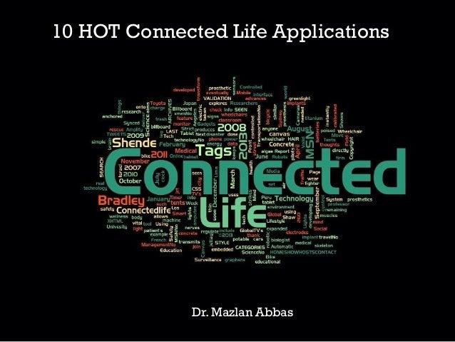 10 HOT Connected Life Applications  Dr. Mazlan Abbas