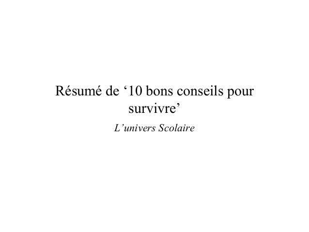 """Résumé de """"10 bons conseils pour           survivre""""         L'univers Scolaire"""