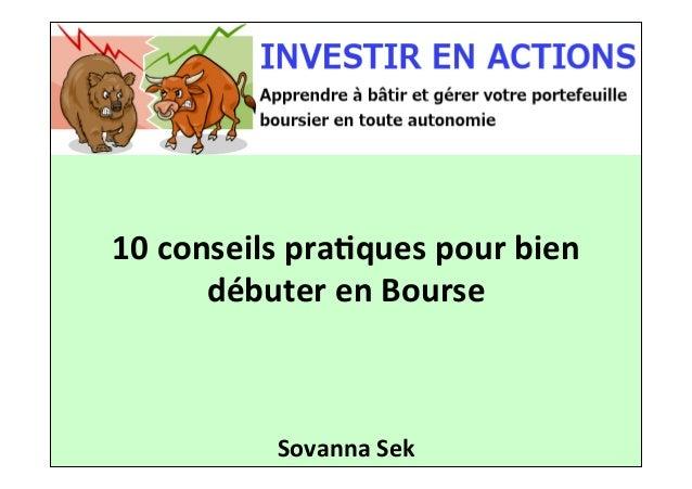 10  conseils  pra.ques  pour  bien   débuter  en  Bourse   Sovanna  Sek