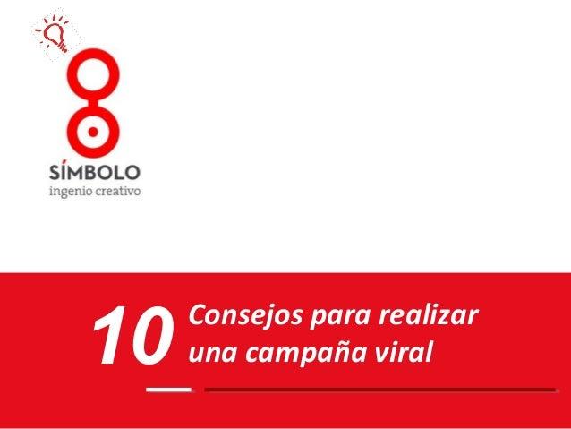 Consejos para realizaruna campaña viral10