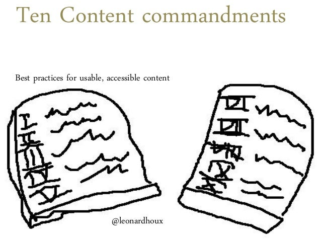 Ten Content commandments Best practices for usable, accessible content @leonardhoux