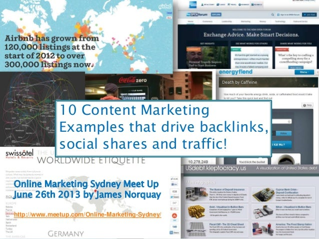 10 Content MarketingExamples that drive backlinks,social shares and traffic!http://www.meetup.com/Online-Marketing-Sydney/...