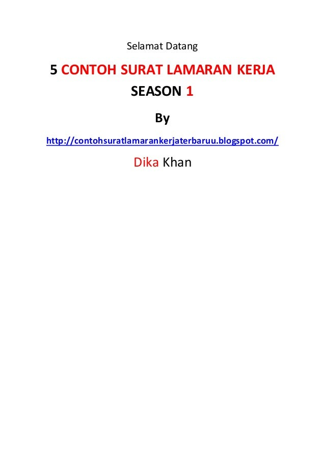 Selamat Datang  5 CONTOH SURAT LAMARAN KERJA  SEASON 1  By  http://contohsuratlamarankerjaterbaruu.blogspot.com/  Dika Kha...