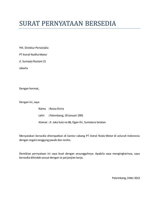 SURAT PERNYATAAN BERSEDIA  Yth. Direktur Personalia  PT Astral Nodha Motor  Jl. Sumarjo Rustam 21  Jakarta  Dengan hormat,...