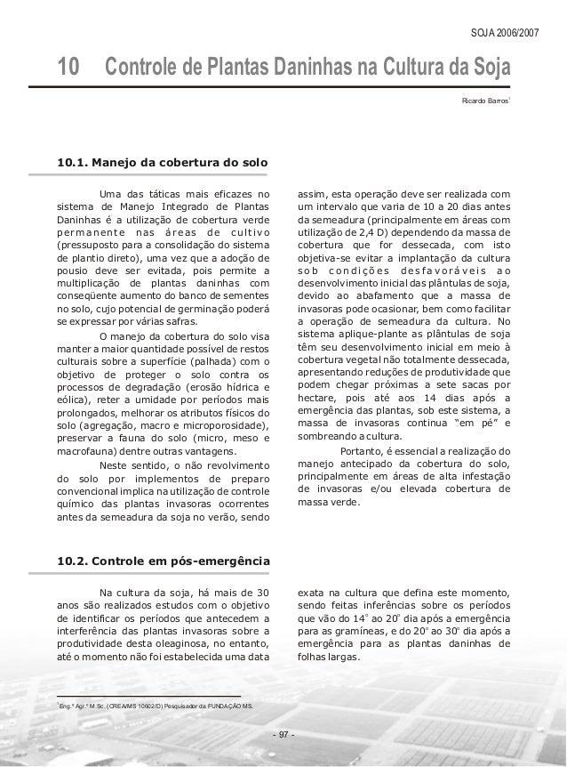 SOJA 2006/2007  Controle de Plantas Daninhas na Cultura da Soja 10  - 97 -  10.1. Manejo da cobertura do solo  Uma  das  t...