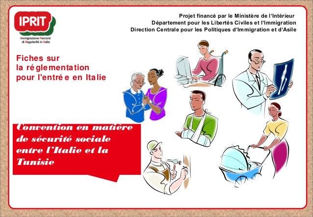 Fiches sur la ré glementation pour l'entré e en Italie Projet financé par le Ministère de l'Intérieur Département pour les...