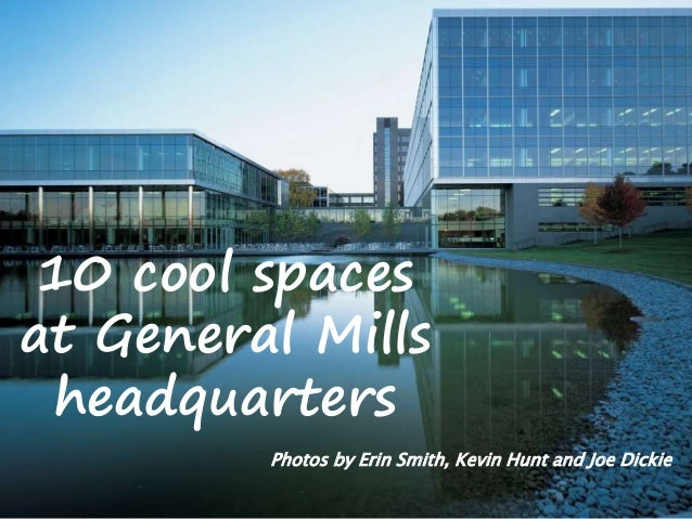 10 cool spaces at General Mills headquarters Photos by Erin Smith, Kevin Hunt and Joe Dickie