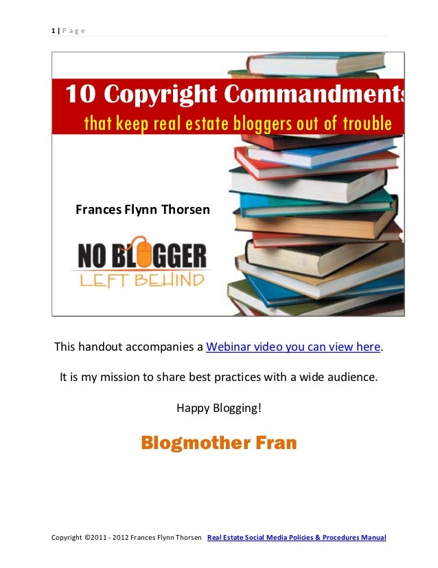 1|Page   10 Copyright Commandments         that keep real estate bloggers out of trouble       Frances Flynn ThorsenThis h...