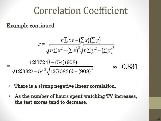 22 Correlation Coefficient Example continued:       2 22 2 n xy x y r n x x n y y                ...