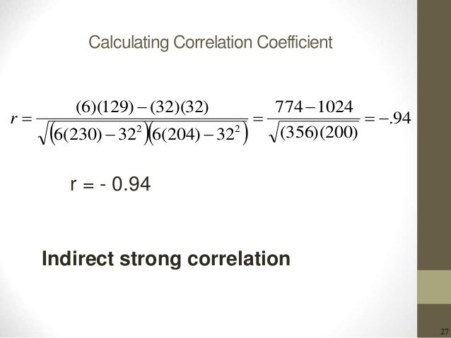 27 Calculating Correlation Coefficient    94. )200)(356( 1024774 32)204(632)230(6 )32)(32()129)(6( 22      r r...