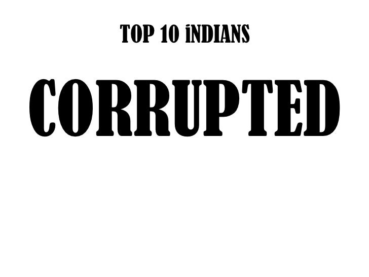 TOP 10 iNDIANSCORRUPTED