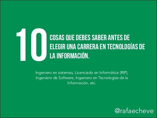 10Cosas que debes Saber ANTES DE ELEGIR UNA CARRERA EN Tecnologías de la Información. Ingeniero en sistemas, Licenciado en...