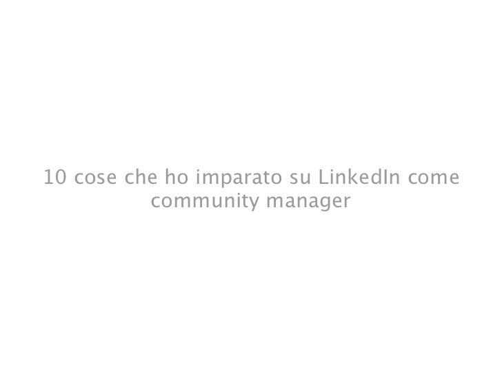 10 cose che ho imparato su LinkedIn come          community manager