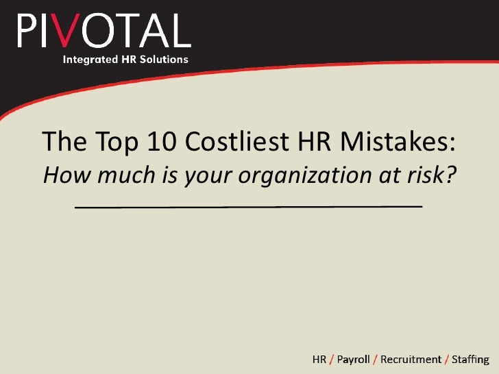 The Top 10 Costliest HR Mistakes: How much is your organization at risk?