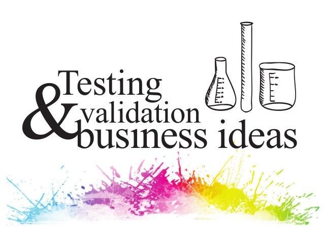&busıness ideas  Testing   validation
