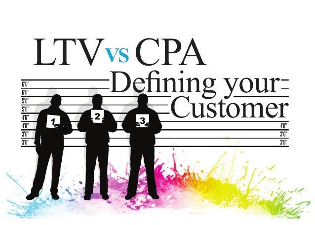 LTVVS CPA   Defining your       Customer