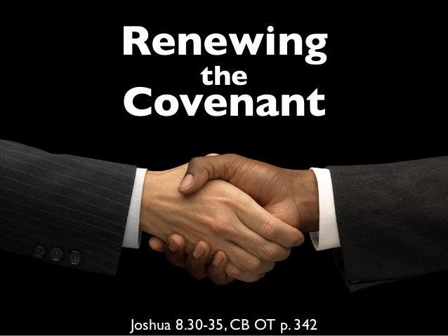 Renewing the Covenant Joshua 8.30-35, CB OT p. 342