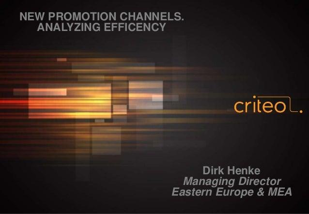 NEW PROMOTION CHANNELS. ANALYZING EFFICENCY Dirk Henke Managing Director Eastern Europe & MEA