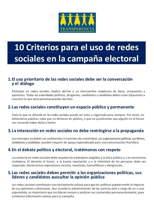 10 Criterios para el uso de redes sociales en la campaña electoral 1.El uso prioritario de las redes sociales debe ser la ...