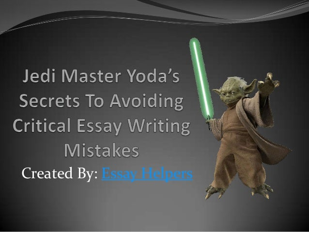 jedi master yoda s secrets to avoiding critical essay writing mistakes created by essay helpers