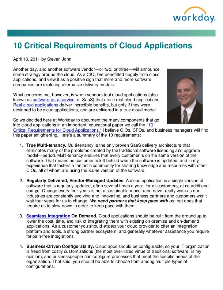 10 Critical Requirements of Cloud ApplicationsApril 18, 2011 by Steven JohnAnother day, and another software vendor—or two...