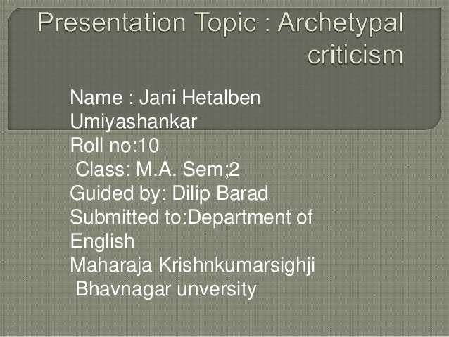 Name : Jani Hetalben Umiyashankar Roll no:10 Class: M.A. Sem;2 Guided by: Dilip Barad Submitted to:Department of English M...