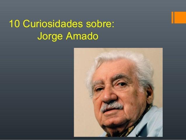 10 Curiosidades sobre: Jorge Amado