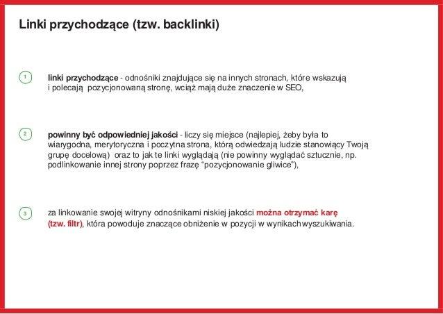 Linki przychodzące (tzw. backlinki) linki przychodzące - odnośniki znajdujące się na innych stronach, które wskazują i pol...
