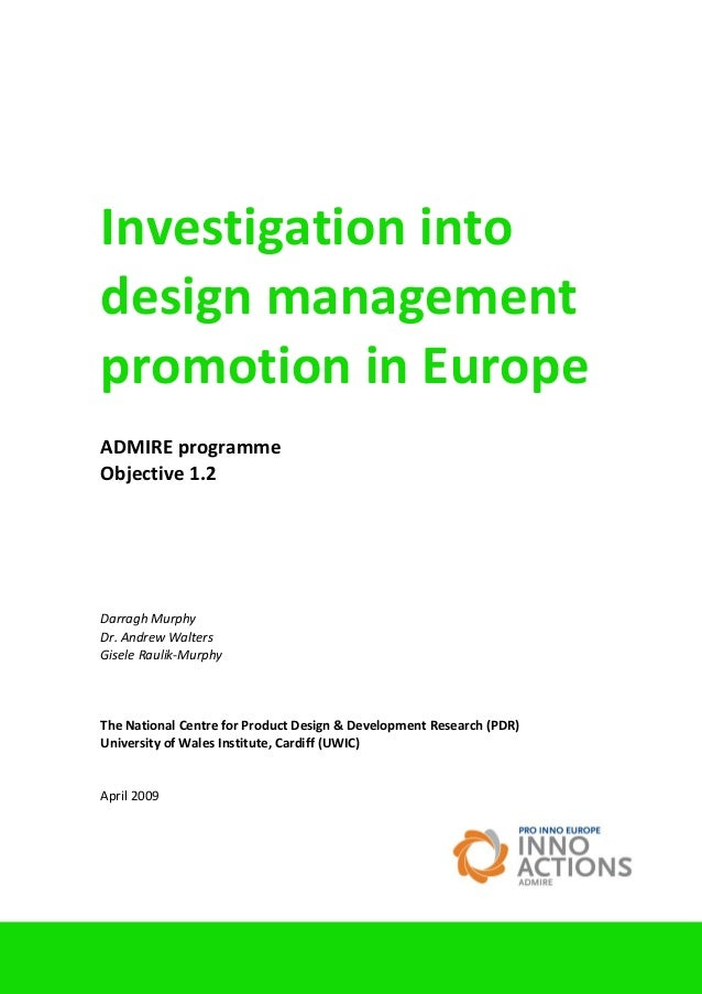 © University of Wales Institute, Cardiff 2009 1 Investigation into design management promotion in Europe ADMIRE programme ...