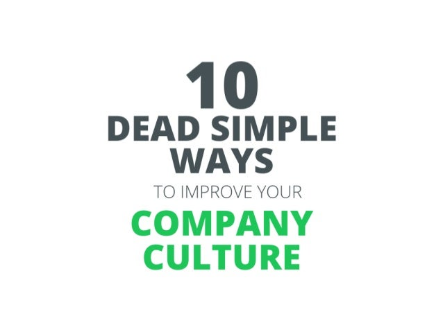 Great company cultures don't happen by accident.