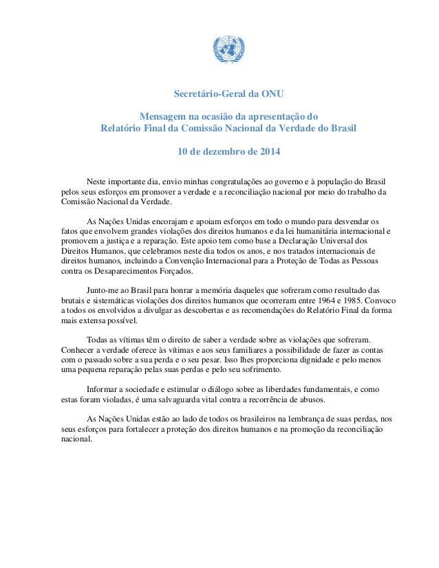 Secretário-Geral da ONU  Mensagem na ocasião da apresentação do  Relatório Final da Comissão Nacional da Verdade do Brasil...