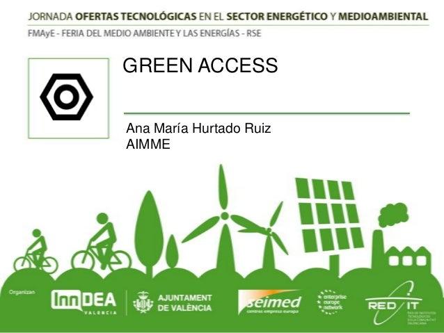 GREEN ACCESS Ana María Hurtado Ruiz AIMME