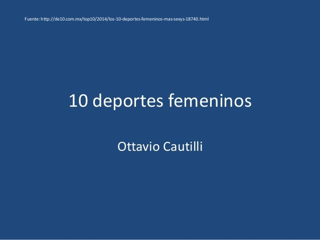 10 deportes femeninos Ottavio Cautilli Fuente: http://de10.com.mx/top10/2014/los-10-deportes-femeninos-mas-sexys-18740.html