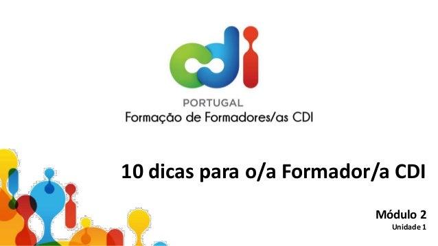 10 dicas para o/a Formador/a CDI Módulo 2 Unidade 1