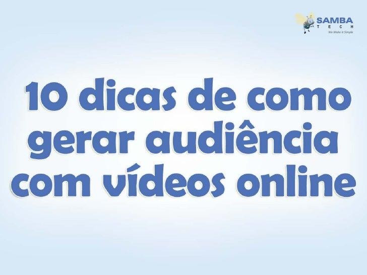 1. Pesquise Publique vídeos que as pessoas têm INTERESSE em ver. Para isso procure saber os temas que os internautas mais ...