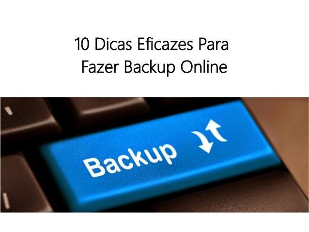 10 Dicas Eficazes Para Fazer Backup Online
